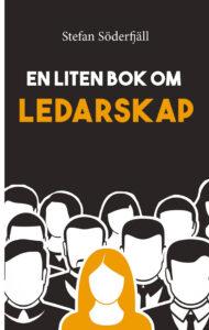 Bokomslag för En liten bok om ledarskap av Stefan Söderfjäll. En liten bok om medarbetarskap är en del i serien En liten bok som handlar om ledarskap och arbetspsykologins olika delområden.